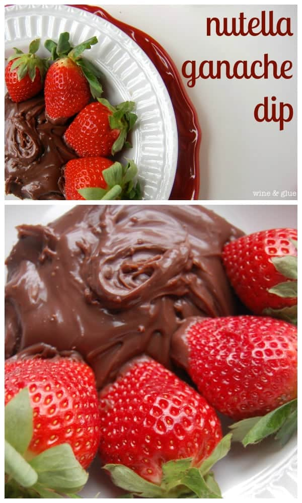 Nutella Ganache Dip | www.wineandglue.com | A perfect dip for a bunch or dessert for two!