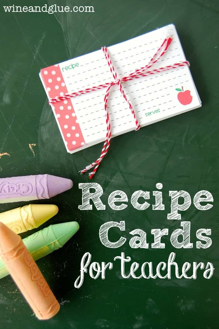 Recipe Cards for Teachers | A simple FREE printable that will show your child's teacher your appreciation for all they are setting out to teach your kiddo. via www.wineandglue.com