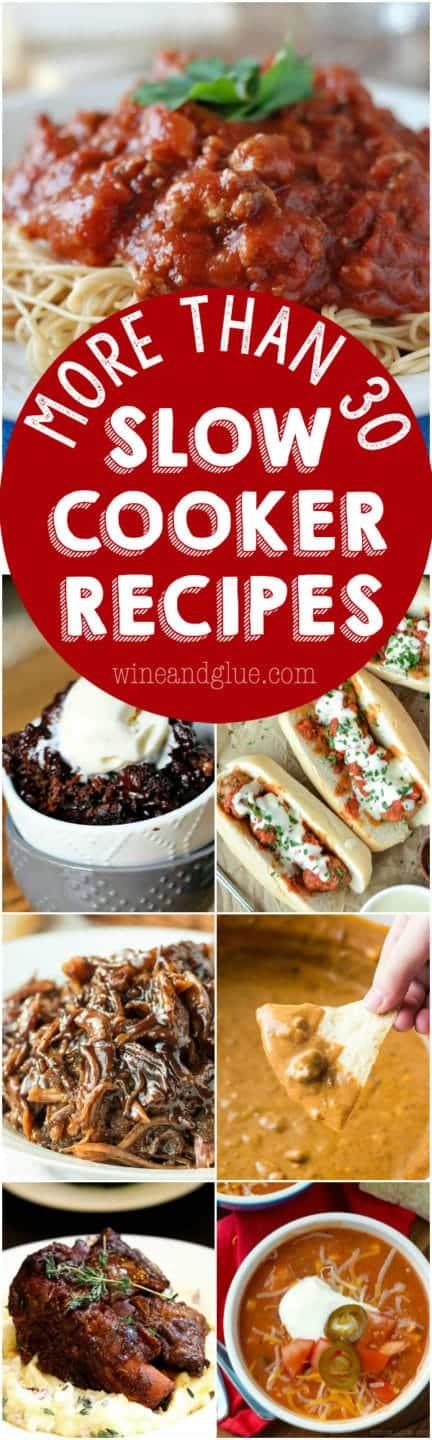 More than 30 Slow Cooker Recipes! Every thing from soups, to main dishes, to sides to desserts all made in your slow cooker!