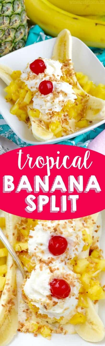 This Tropical Banana Split is so easy to throw together, but so delicious!