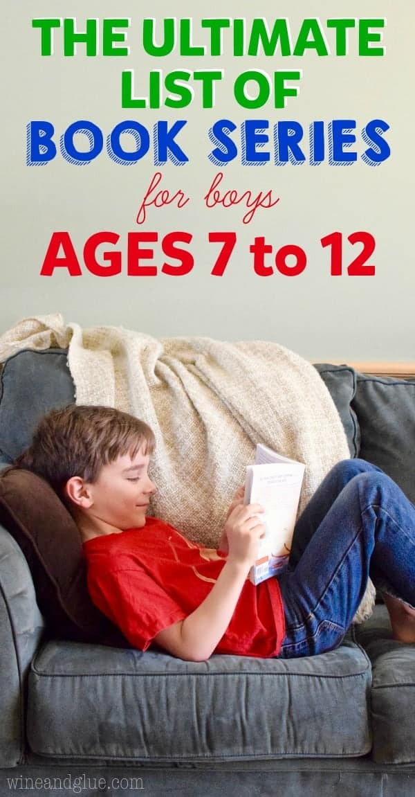 This is the Ultimate List of Book Series for Boys Ages 7 to 12! So many great series in here for kids to get sucked into!