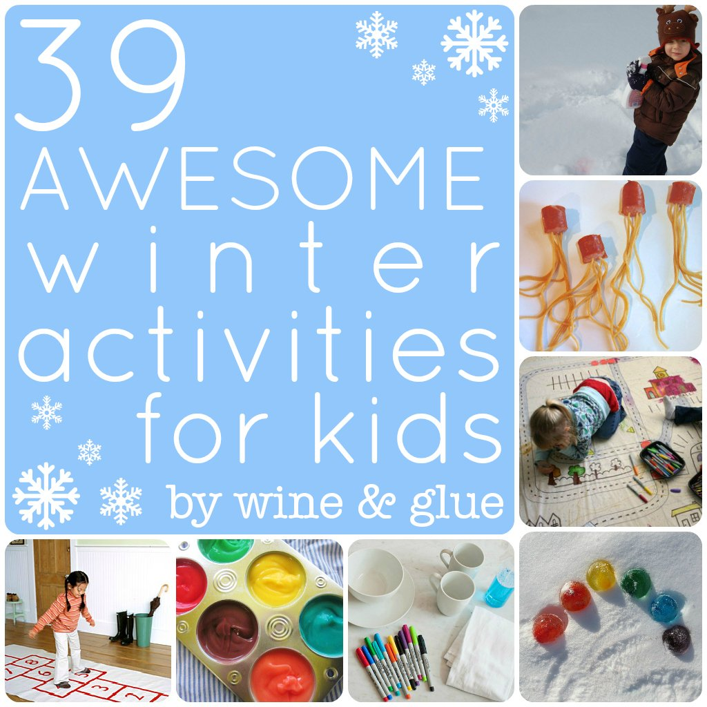 19 AWESOME Winter Activities for Kids - Wine & Glue